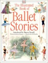 The Illustrated Book of Ballet Stories [With CD] - Barbara Newman, Gill Tomblin, Darcey Bussell