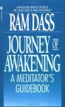 Journey of Awakening: A Meditator's Guidebook - Ram Dass, Richard Alpert