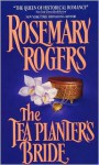 The Tea Planter's Bride - Rosemary Rogers