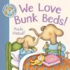 We Love Bunk Beds!: A Shirley And Doris Book - Paula Metcalf