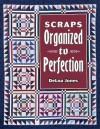 Scraps Organized to Perfection - Deloa Jones, Jane Townswick