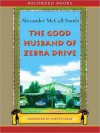 The Good Husband of Zebra Drive (The No. 1 Ladies' Detective Agency Series #8) - Alexander McCall Smith, Lisette Lecat