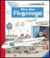 Wieso? Weshalb? Warum? Alles über Flugzeuge. ( Ab 4 J.). - Wolfgang Metzger, Andrea Erne
