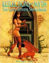 Reflections of Myth: The Larry Elmore Sketchbook. Volume Two. - Larry Elmore
