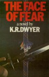 Face Of Fear - K.R. Dwyer, Brian Coffey, Dean Koontz