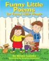 Funny Little Poems for Funny Little People - Bruce Lansky