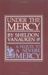 Under the Mercy - Sheldon Vanauken