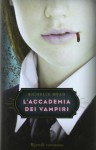L'accademia dei vampiri (L'Accademia dei Vampiri, #1) - Richelle Mead, Alessandro Mari