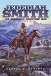 Jedediah Smith: No Ordinary Mountain Man - Barton H. Barbour