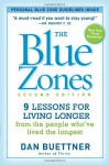 The Blue Zones: 9 Power Lessons for Living Longer From the People Who've Lived the Longest - Dan Buettner