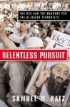 Relentless Pursuit: The DSS and the Manhunt for the Al-Qaeda Terrorists - Samuel M. Katz