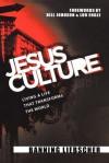 Jesus Culture: Living a Life That Transforms the World - Banning Liebscher