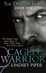Caged Warrior (Dragon Kings) - Lindsey Piper