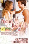 Pinch of Me, Dash of You (Give Me a Taste) - Heather Thurmeier