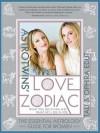 AstroTwins' Love Zodiac - Tali & Ophira Edut, Ophira Edut