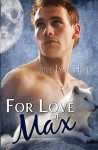 For Love of Max (To the Max, #2) - Julie Lynn Hayes