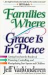 Families Where Grace Is in Place - Jeff VanVonderen