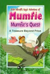 Britt Allcroft's Magic Adventures of Mumfie - Mumfie's Quest Book 4: A Treasure Beyond Price - Britt Allcroft