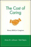 Cost of Caring - Anne M. Johnson, Ruth Rejnis