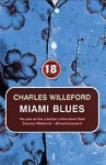 Miami Blues (No Exit Press 18 Years Classic) - Charles Willeford