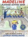 Madeline Playtime Activity Book - Ludwig Bemelmans, Jody Wheeler