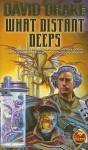 What Distant Deeps - David Drake