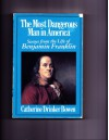 Most Dangerous Man in America: Scenes from the Life of Benjamin Franklin - Catherine Drinker Bowen