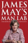 James May's Man Lab: The Book of Usefulness - James May