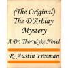 (The Original) The D'Arblay Mystery (Dr. Thorndyke Novels) - R. Austin Freeman