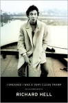 I Dreamed I Was a Very Clean Tramp - Richard Hell