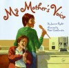 My Mother's Voice - Joanne Ryder, Peter Catalanotto