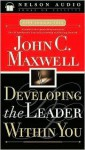 Developing the Leader Within You (Audio) - John C. Maxwell