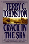 Crack in the Sky - Terry C. Johnston