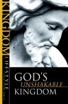 God's Unshakable Kingdom - Darrow L. Miller, Bob Moffitt, Scott D. Allen