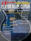 Ultimate Teach Yourself Classic Blues Guitar: Book & CD - Gregory Coleman, Warner Bros