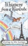 Whispers from a Wardrobe - Richard Edwards, John Lawrence