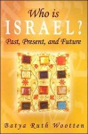 Who Is Israel?: Past, Present and Future - Batya Ruth Wootten, Angus Wootten