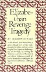 Elizabethan Revenge Tragedy - Fredson Bowers