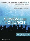 Songs That Changed the Church: Worship - Hal Leonard Publishing Company