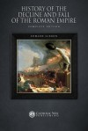 History of the Decline and Fall of the Roman Empire: Complete Edition - Edward Gibbon, Catholic Way Publishing