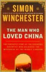 Man Who Loved China - Simon Winchester
