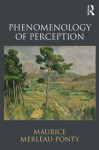 Phenomenology of Perception - Maurice Merleau-Ponty