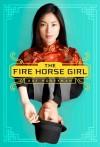The Fire Horse Girl - Kay Honeyman