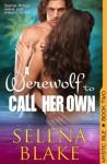 A Werewolf to Call Her Own (Mystic Isle, Book 2) - Selena Blake, Chrissie Henderson