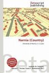 Narnia (Country) - Lambert M. Surhone, Mariam T. Tennoe, Susan F. Henssonow