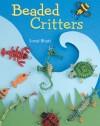 Beaded Critters - Sonal Bhatt