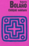 Chilijski nokturn - Roberto Bolaño