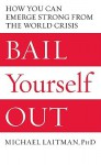 Bail Yourself Out: How You Can Emerge Strong from the World Crisis - Michael Laitman
