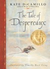 The Tale of Despereaux - Kate DiCamillo, Timothy Basil Ering
