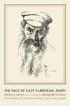 The Face of East European Jewry - Arnold Zweig, Noah Isenberg, Hermann Struck